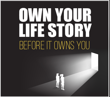 Own Your Life Story